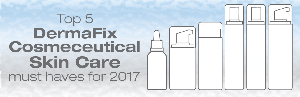 Top 5 dermafix must haves for 2017
