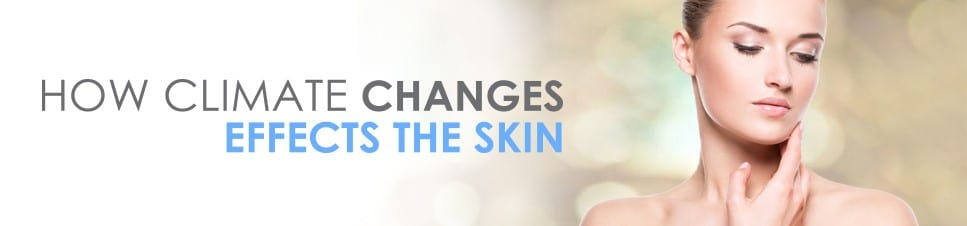 Understanding How Climate Changes Can Affect The Skin