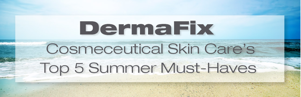 top5 summer skin care must-haves